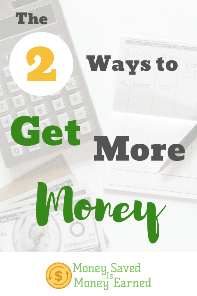The Two Ways to Get More Money