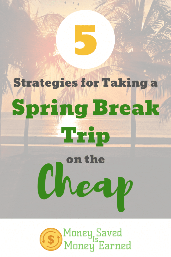 5 Strategies for Taking a Spring Break Trip on the Cheap