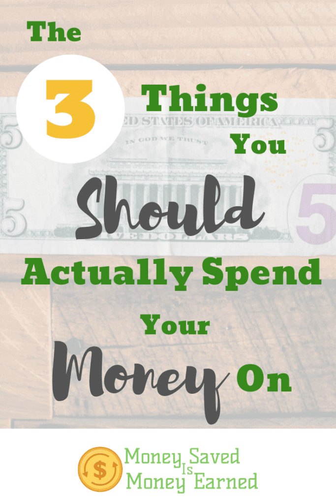 things you should spend your money on