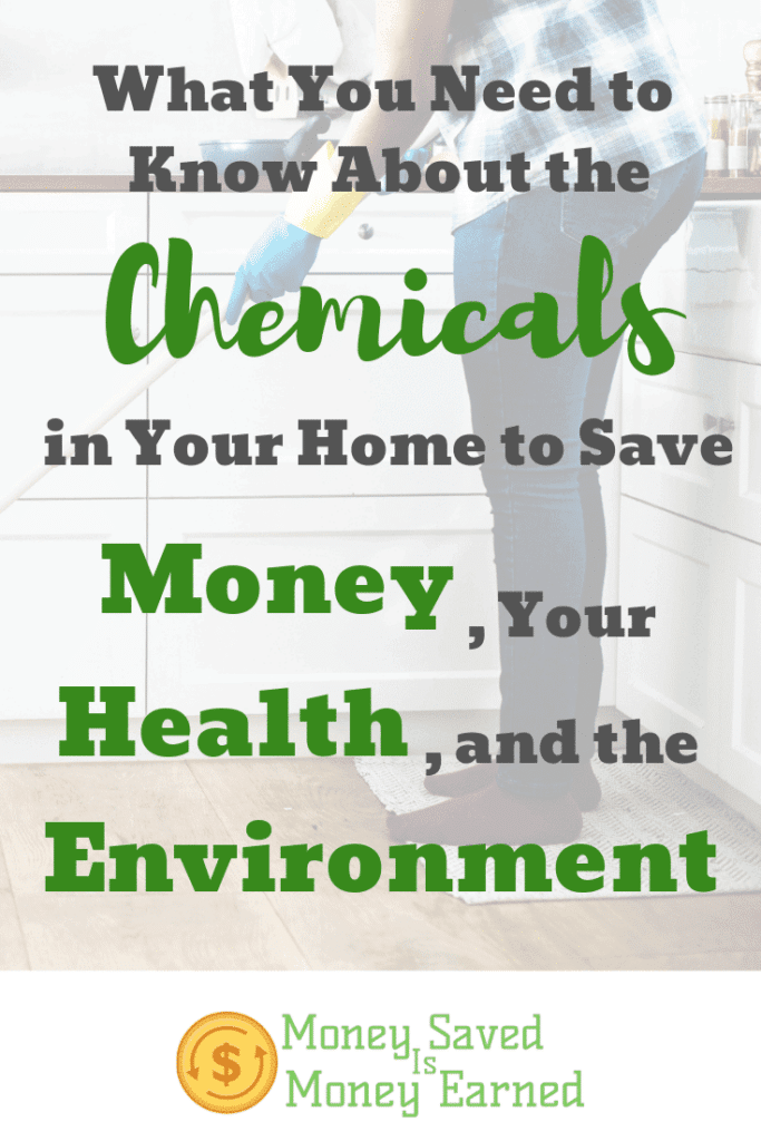 the chemicals in your home to save money