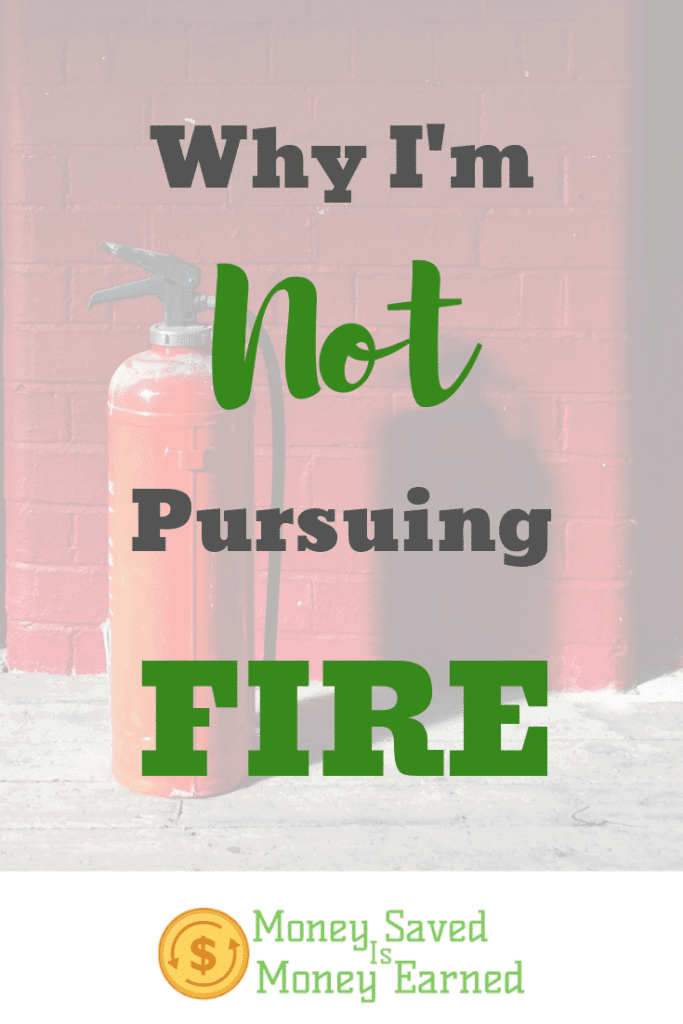 why Im not pursuing FIRE