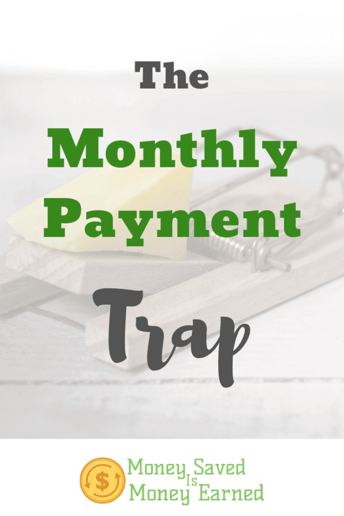 the monthly payment trap