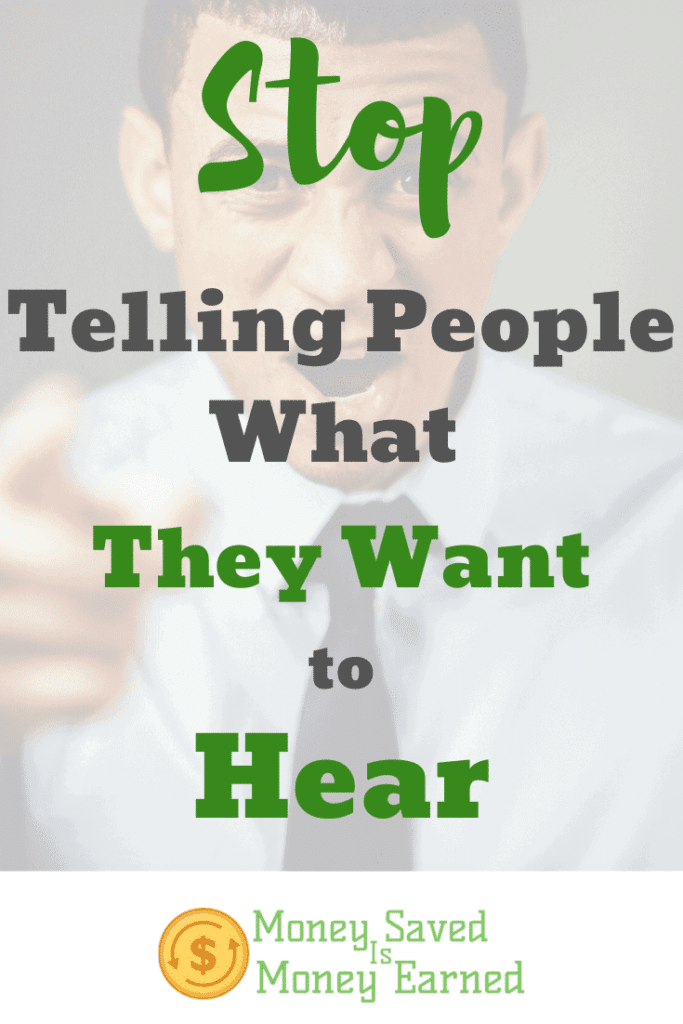 telling people what they want to hear