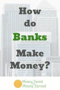 how do banks make money
